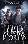Ted Saves the World (Viral Superhero, #1)