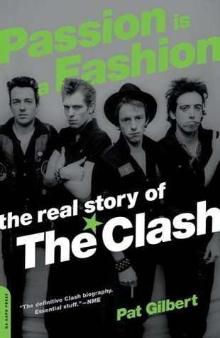 Passion Is a Fashion - The Real Story of the Clash