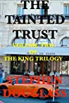 The Tainted Trust (The King Trilogy #2)