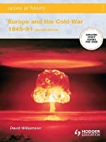 Access to History: Europe and the Cold War 1945-1991 [Second Edition]