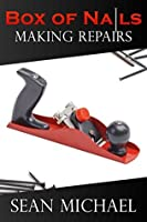 Making Repairs (Box of Nails, #3)