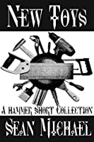 New Toys: A Hammer Short Collection
