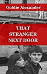 That Stranger Next Door by Goldie Alexander