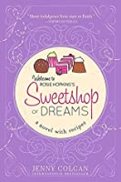Sweetshop of Dreams (A Novel with Recipes) (Rosie Hopkins' Sweet Shop #1)