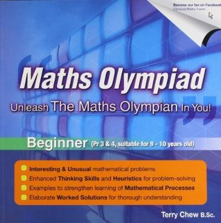 Maths Olympiad - Unleash the Maths Olympian In You! by Terry Chew