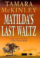Matilda's Last Waltz