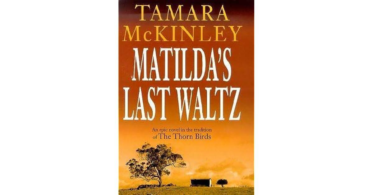 Matildas Last Waltz By Tamara Mckinley