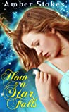 How a Star Falls by Amber Stokes