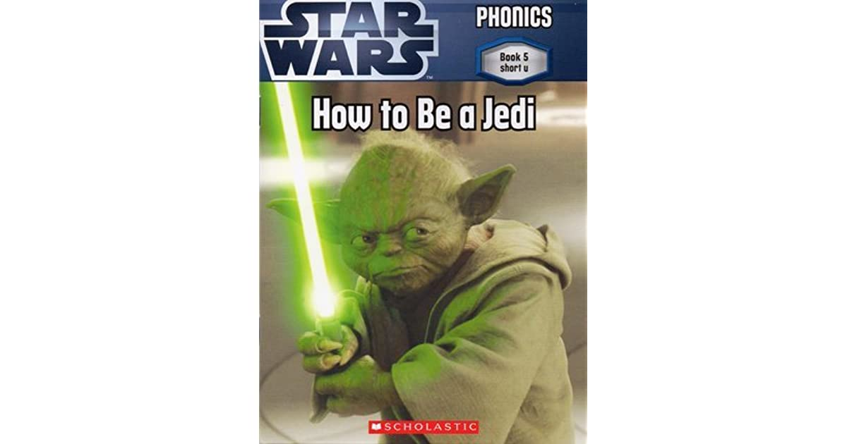 Star Wars Phonics Book 5 How To Be A Jedi By Quinlan B Lee 2