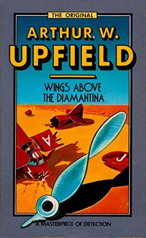 Wings Above the Diamantina by Arthur W. Upfield