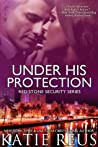Under His Protection by Katie Reus