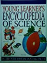 Young Learner's Encyclopedia Of Science