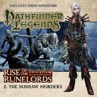 Pathfinder Legends: Rise of the Runelords: The Skinsaw Murders