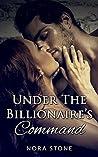 Under The Billionaire's Command 1 (Under The Billionaire's Command, #1)