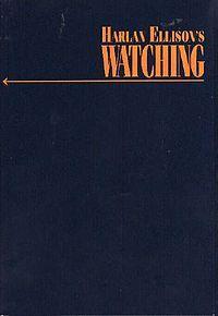 Harlan Ellison's Watching by Harlan Ellison