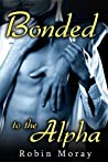 Bonded to the Alpha (Bonded to the Alpha, #1)