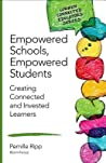 Empowered Schools, Empowered Students: Creating Connected and Invested Learners