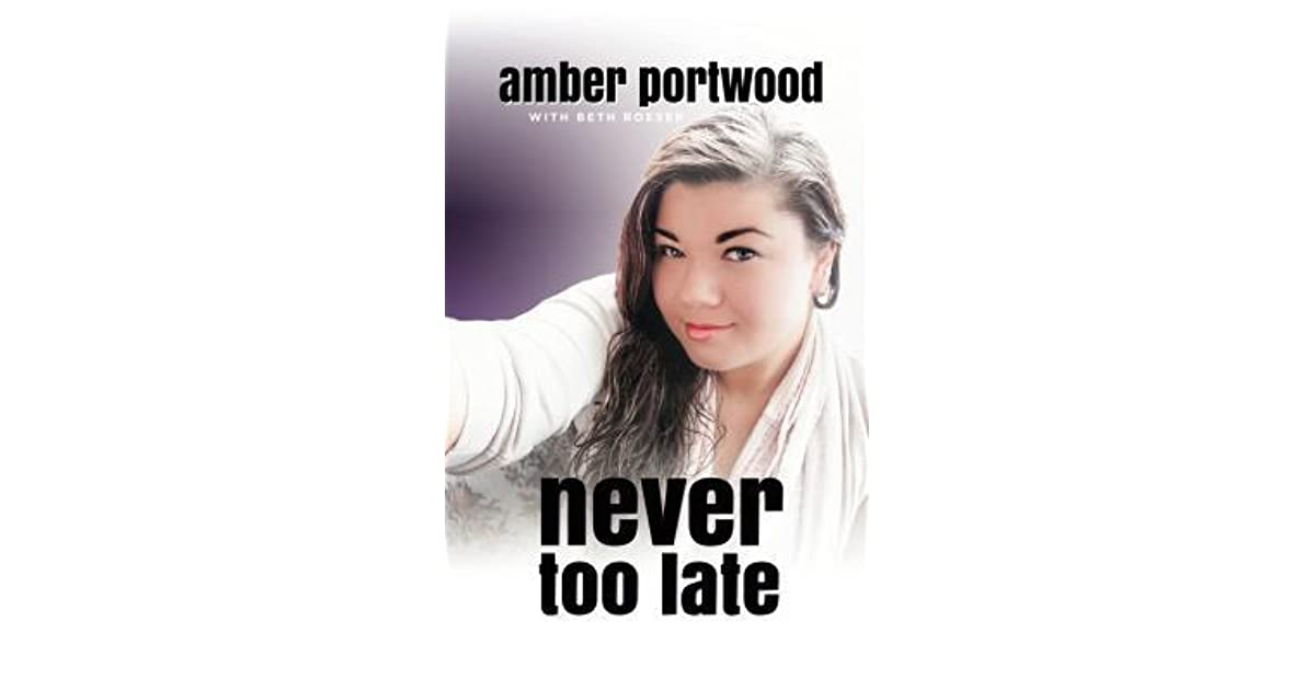 Never too late by amber portwood fandeluxe Image collections