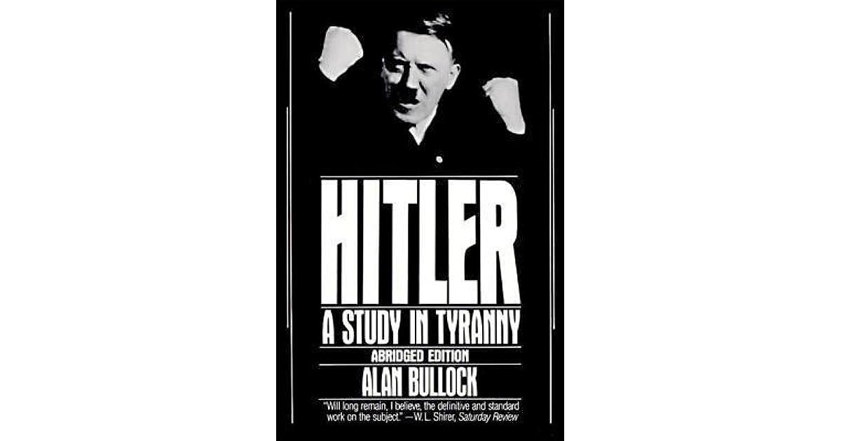 Hitler A Study In Tyranny By Alan Bullock