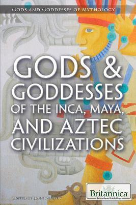 Murphy, John] Gods & goddesses of the Inca, Maya