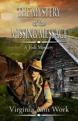 The Mystery of the Missing Message: Jodi Mystery Series