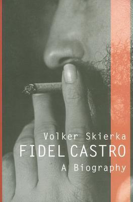 Fidel Castro: A Biography