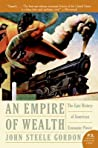 Empire of Wealth: The Epic History of American Economic Power