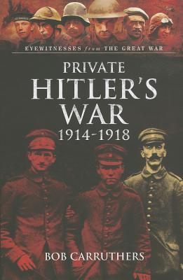 Visions of War - Private Hitler's War