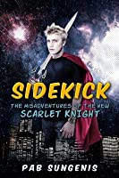 Sidekick: Misadventures of the New Scarlet Knight