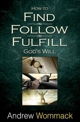 How to Find, Follow, Fulfill Go - Andrew Wommack