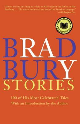 Bradbury Stories: 100 of His Most Celebrated Tales