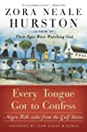 Every Tongue Got to Confess by Zora Neale Hurston