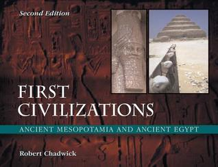 First Civilizations  Ancient Mesopotamia and Ancient Egypt, 2nd Edition