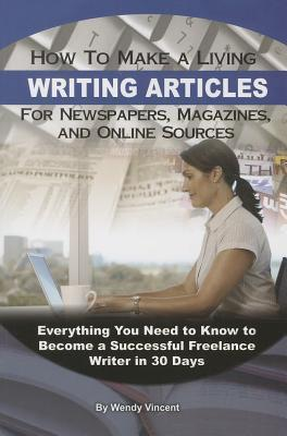 How to Make a Living Writing Articles for Newspapers