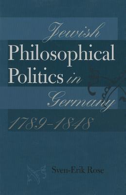 Jewish Philosophical Politics in Germany, 1789-1848