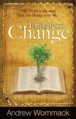 Effortless Change - Andrew Wommack