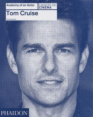 Tom Cruise: Anatomy of an Actor (Anatomy of an Actor, #6)