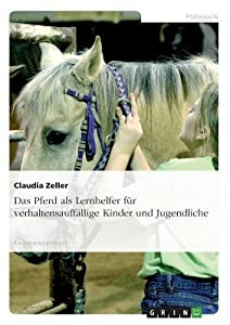 Das Pferd ALS Lernhelfer Fur Verhaltensauffallige Kinder Und Jugendliche