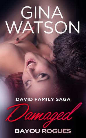 Damaged (David Family Saga: Bayou Rogues #1)