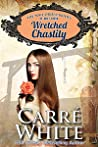 Wretched Chastity (The Mail Order Brides of Boot Creek #1)