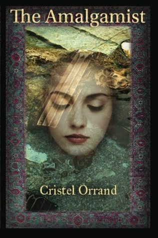 The Amalgamist by Cristel Orrand