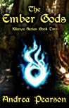 The Ember Gods by Andrea Pearson