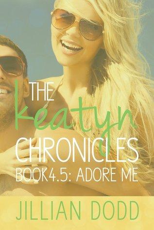 Adore Me (The Keatyn Chronicles, #4.5)