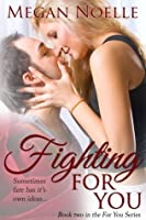 Fighting for You (For You, #2)