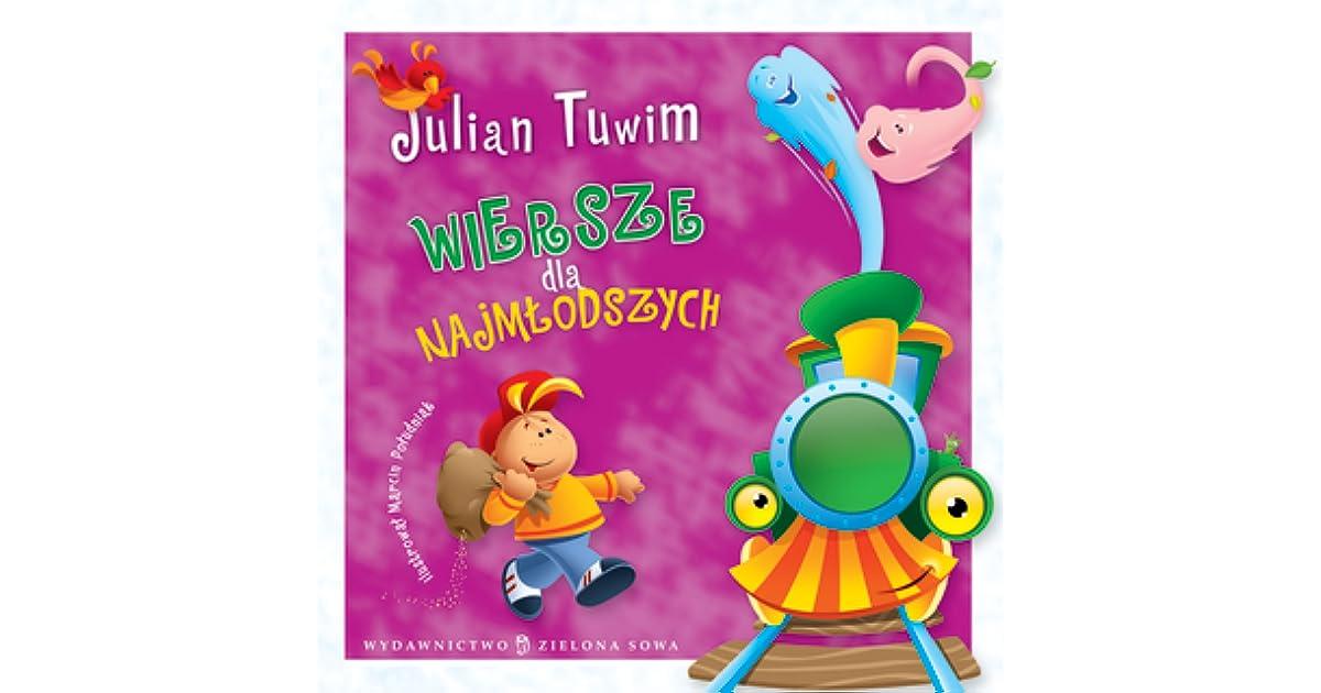 Julian Tuwim Wiersze Dla Najmłodszych By Julian Tuwim