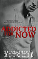 Addicted for Now (Addicted #3)