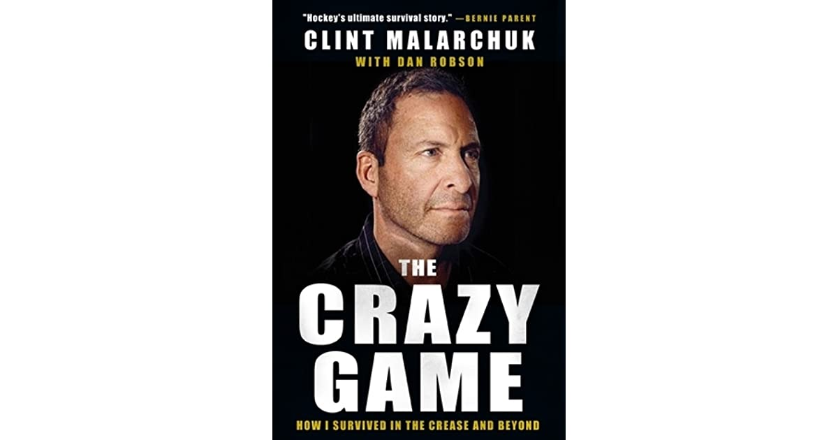 The Crazy Game By Clint Malarchuk