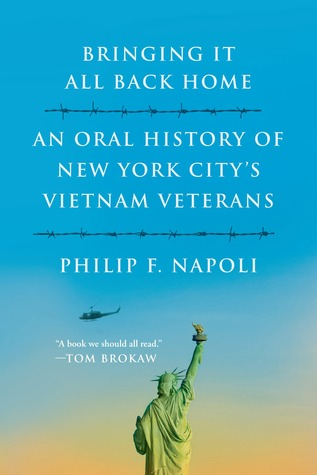 Bringing It All Back Home: An Oral History of New York City's Vietnam Veterans