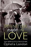Definitely, Maybe in Love (Definitely Maybe, #1)