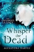 Whisper the Dead (The Lovegrove Legacy, #2)